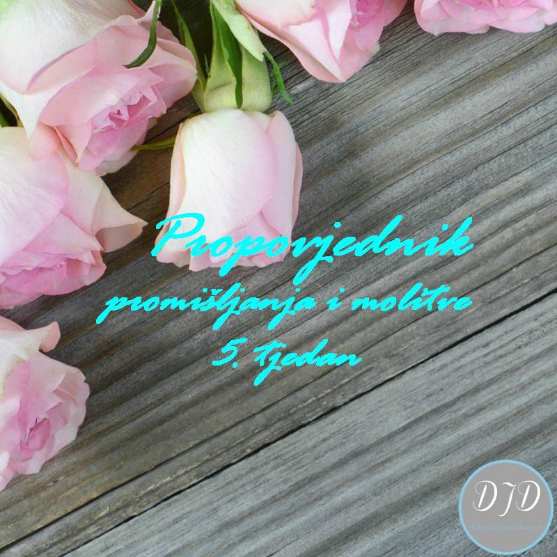 promišljanja-molitve-tjedan 5